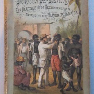 De vloek der slavernij. Een bladzijde uit de geschiedenis van de bevrijding der slaven op Jamaïca