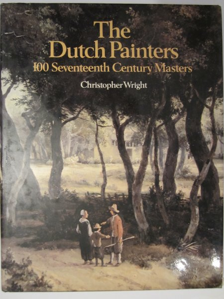 The Dutch Painters. 100 Seventeenth Century Masters