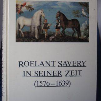 Roelant Savery in seiner Zeit (1576 - 1639)