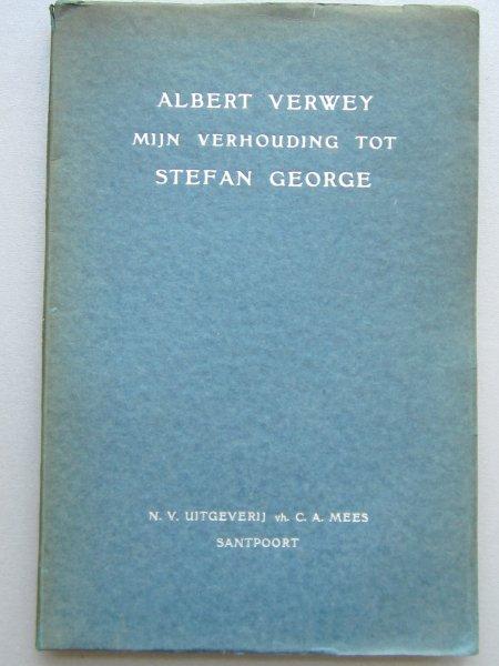 Mijn verhouding tot Stefan George. Herinneringen uit de jaren 1895 - 1928