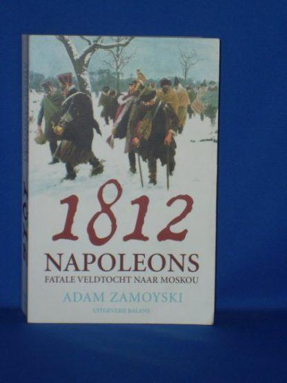 1812 Napoleons fatale veldtocht naar Moskou